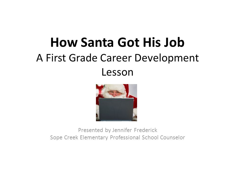 How Santa Got His Job A First Grade Career Development Lesson