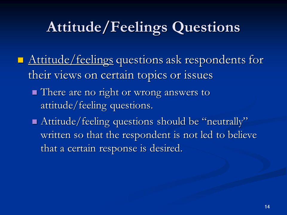 Attitude/Feelings Questions