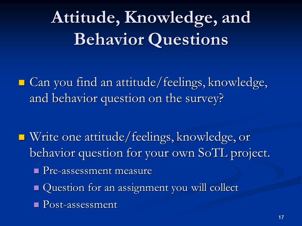 Attitude, Knowledge, and Behavior Questions