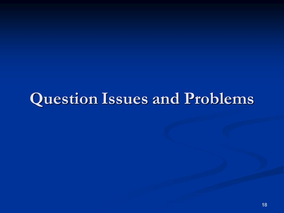 Question Issues and Problems
