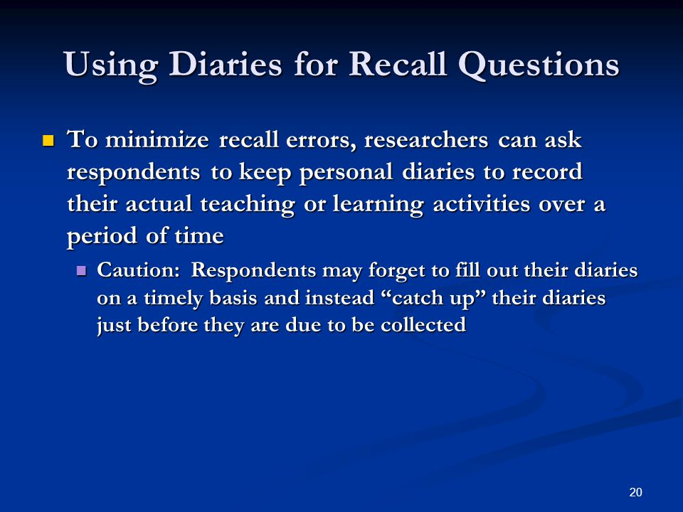 Using Diaries for Recall Questions