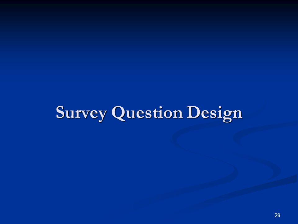 Survey Question Design