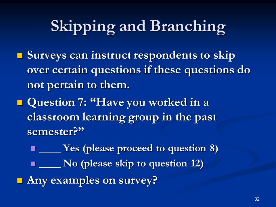 Skipping and Branching