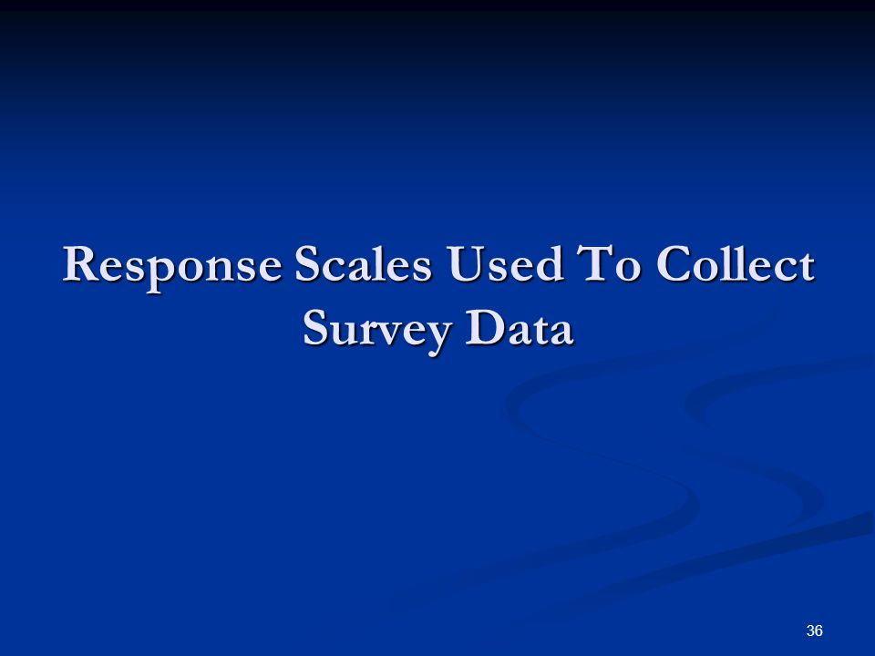 Response Scales Used To Collect Survey Data