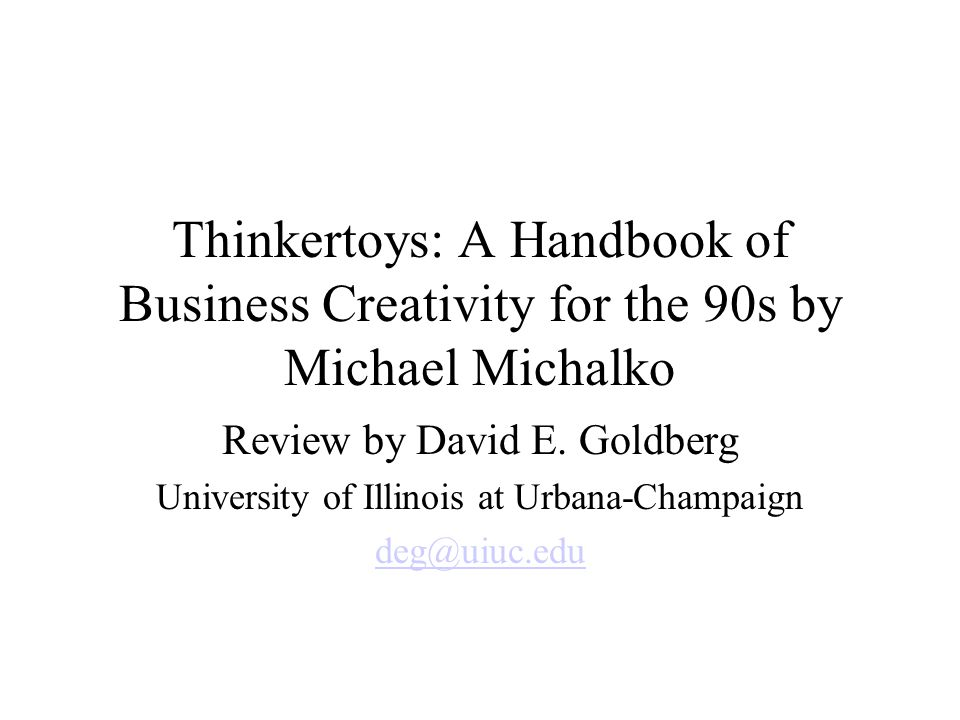 Thinkertoys: A Handbook of Business Creativity for the 90s by Michael Michalko