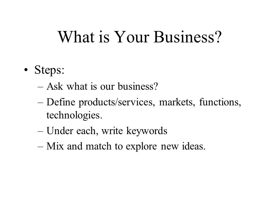 What is Your Business Steps: Ask what is our business