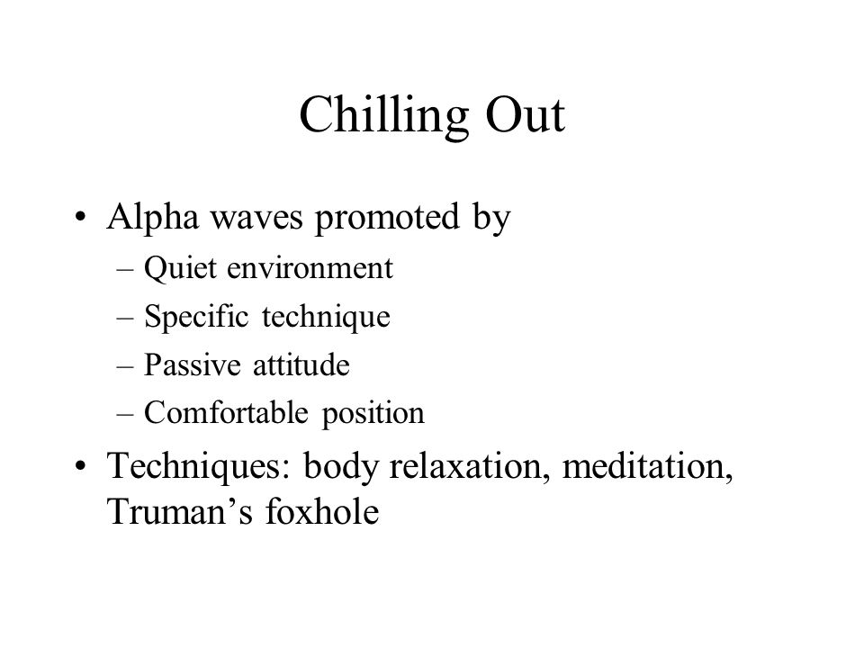 Chilling Out Alpha waves promoted by