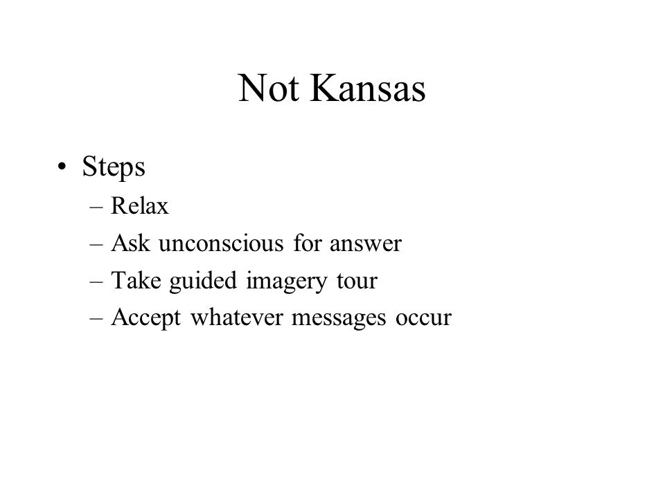 Not Kansas Steps Relax Ask unconscious for answer