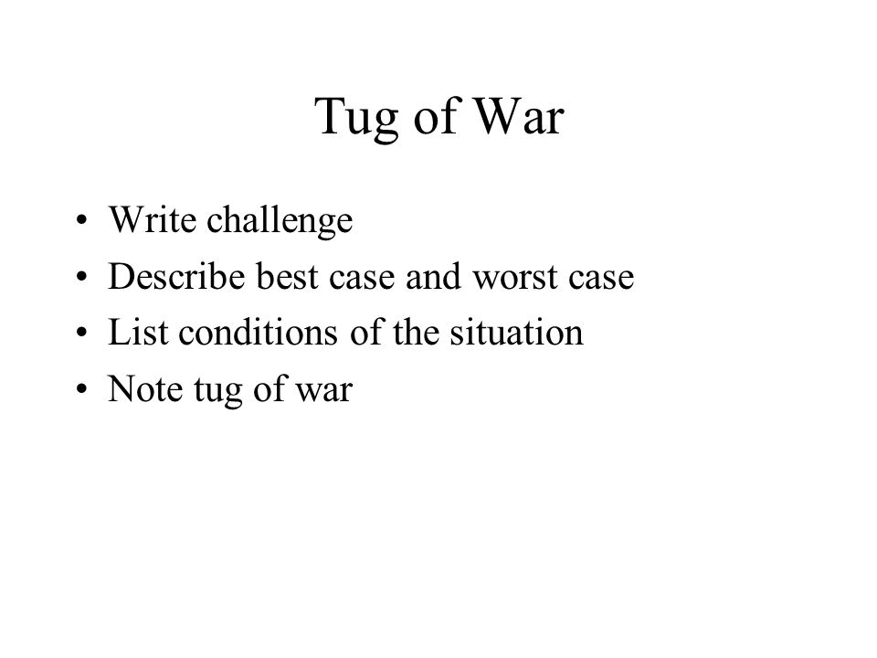 Tug of War Write challenge Describe best case and worst case