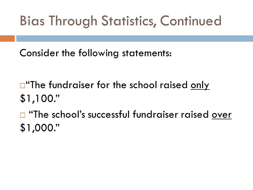 Bias Through Statistics, Continued