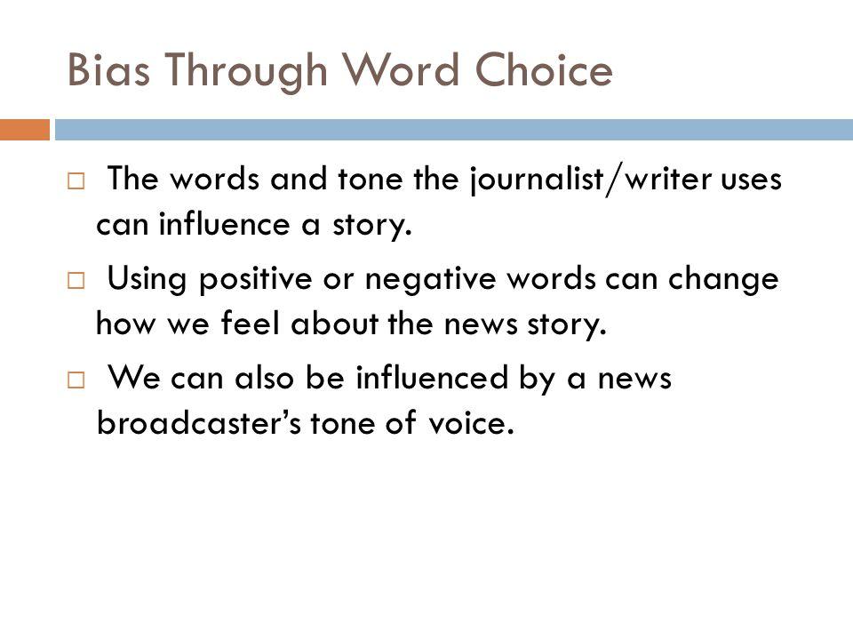 Bias Through Word Choice
