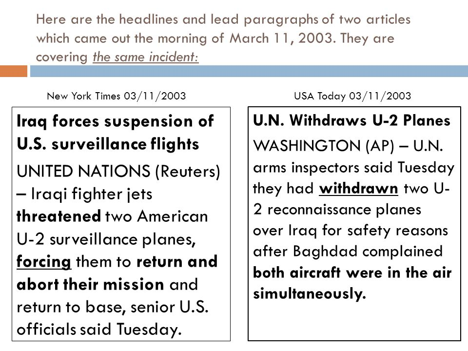 Here are the headlines and lead paragraphs of two articles which came out the morning of March 11, 2003. They are covering the same incident: