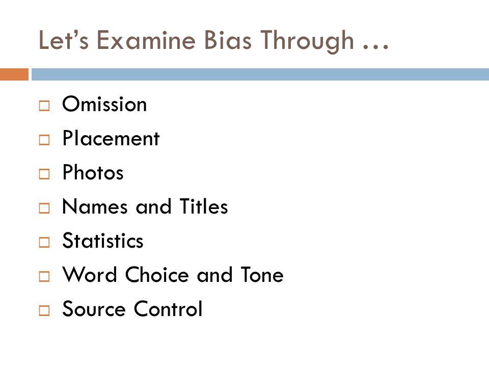 Let's Examine Bias Through …