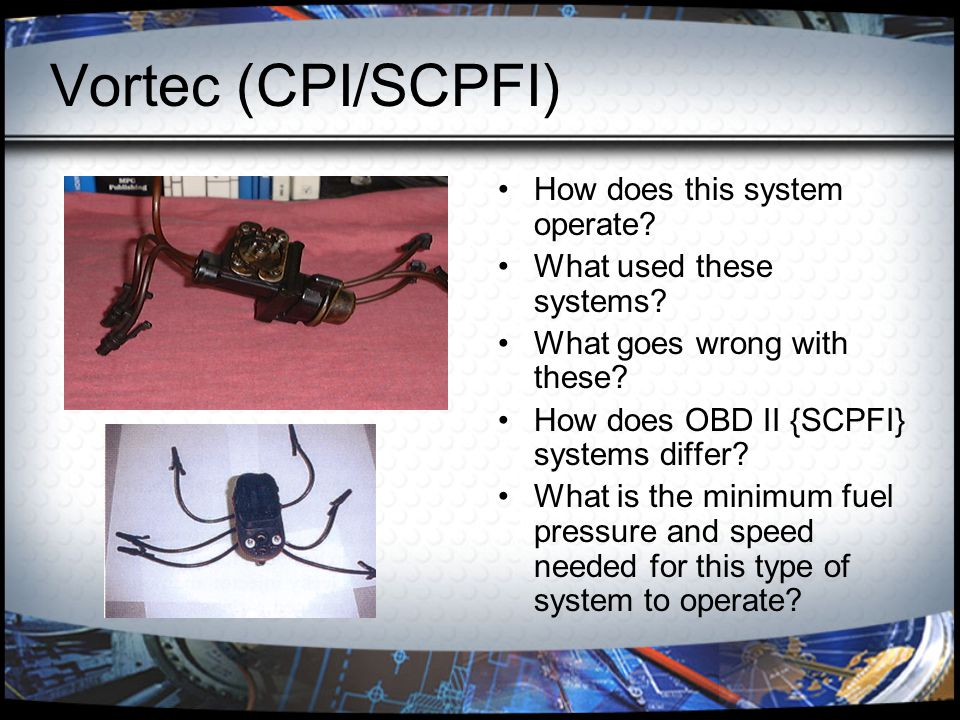 Vortec (CPI/SCPFI) How does this system operate