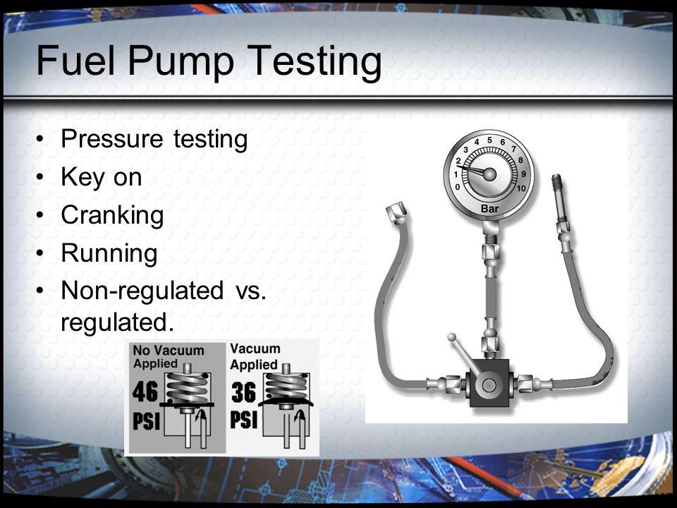 Fuel Pump Testing Pressure testing Key on Cranking Running