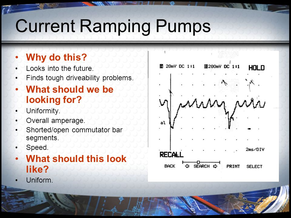 Current Ramping Pumps Why do this What should we be looking for