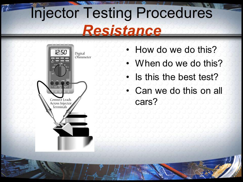 Injector Testing Procedures Resistance