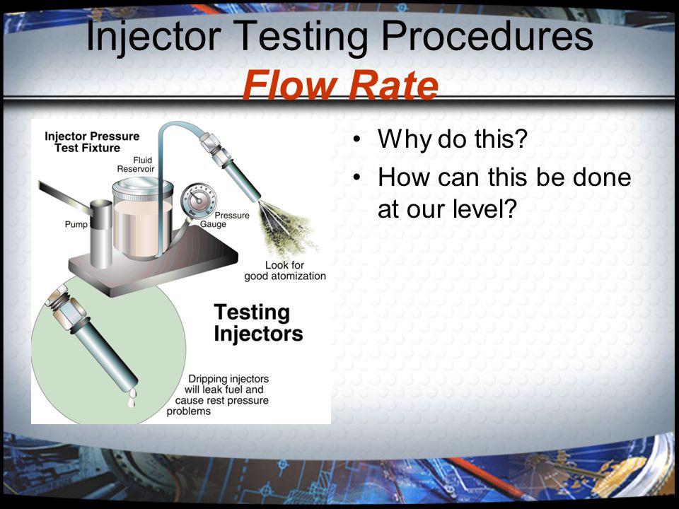 Injector Testing Procedures Flow Rate