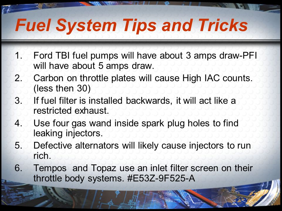Fuel System Tips and Tricks