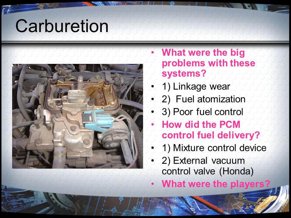 Carburetion What were the big problems with these systems