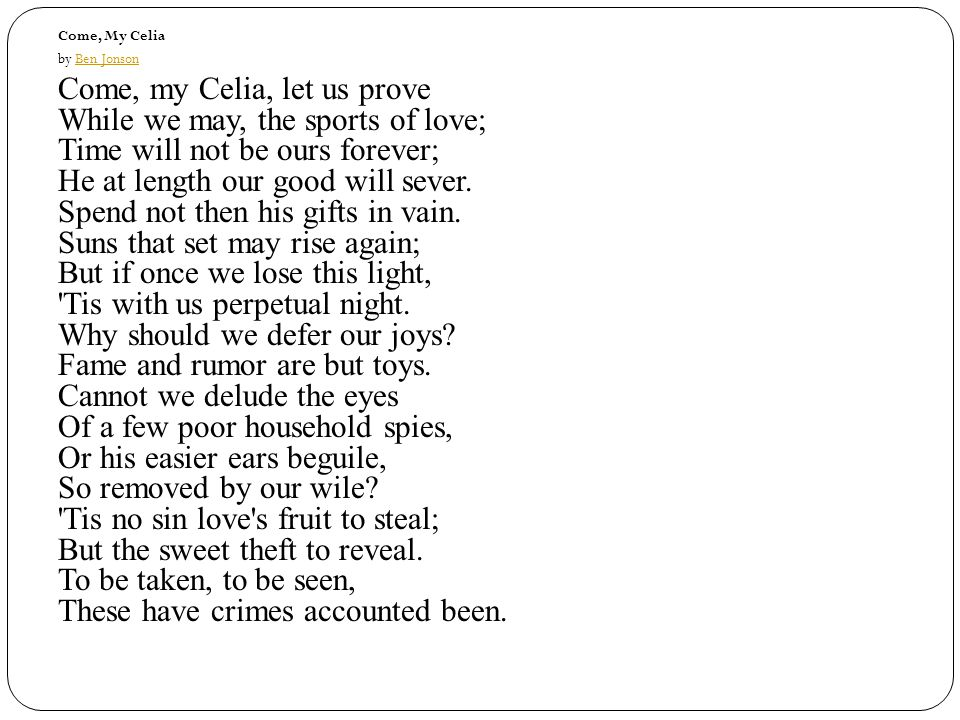Come, My Celia by Ben Jonson.