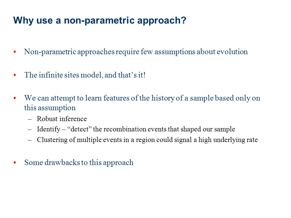 Why use a non-parametric approach