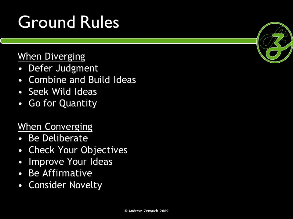 Ground Rules When Diverging Defer Judgment Combine and Build Ideas