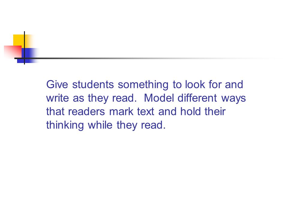 Give students something to look for and write as they read