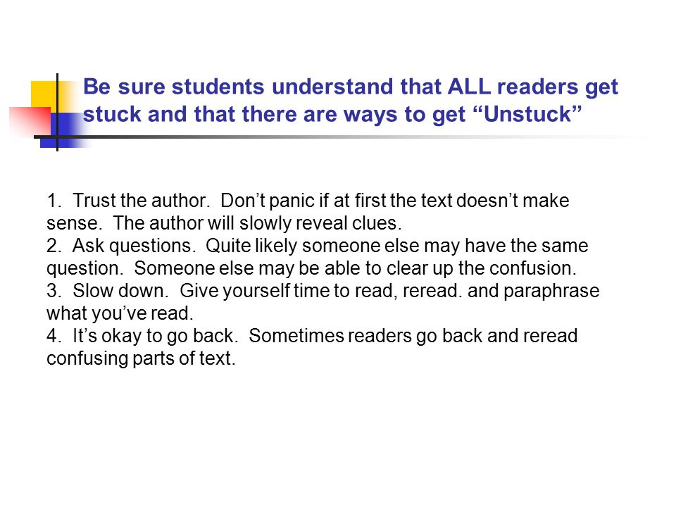 Be sure students understand that ALL readers get stuck and that there are ways to get Unstuck