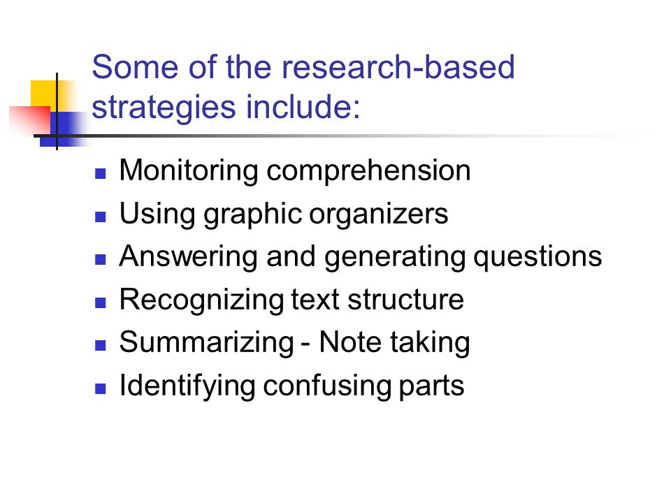 Some of the research-based strategies include: