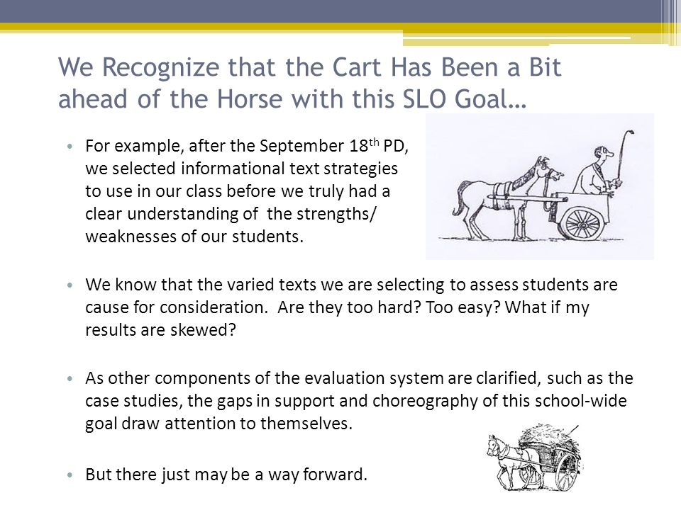 We Recognize that the Cart Has Been a Bit ahead of the Horse with this SLO Goal…