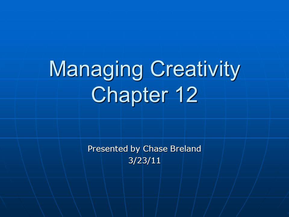 Managing Creativity Chapter 12