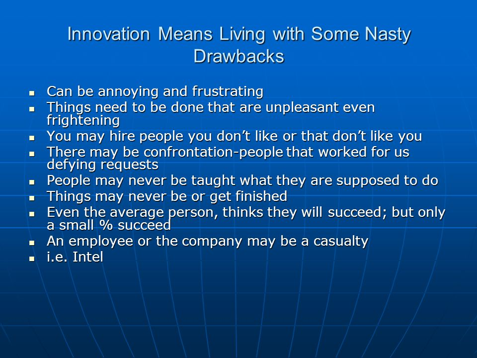 Innovation Means Living with Some Nasty Drawbacks
