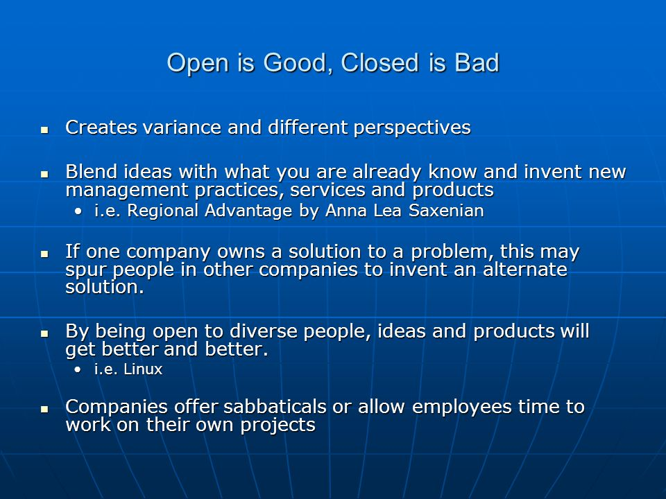 Open is Good, Closed is Bad