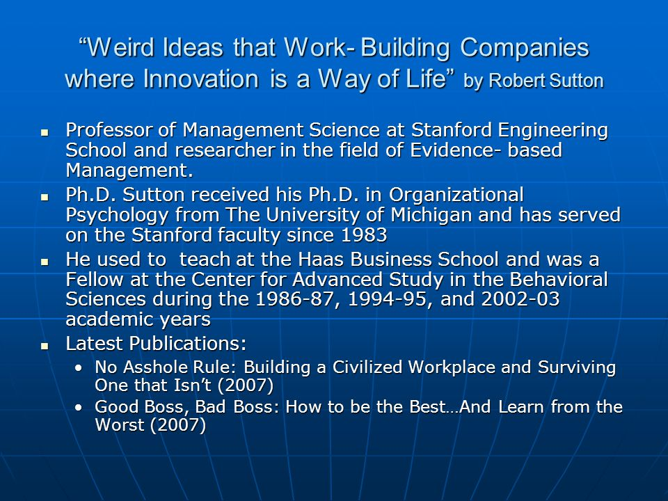 Weird Ideas that Work- Building Companies where Innovation is a Way of Life by Robert Sutton