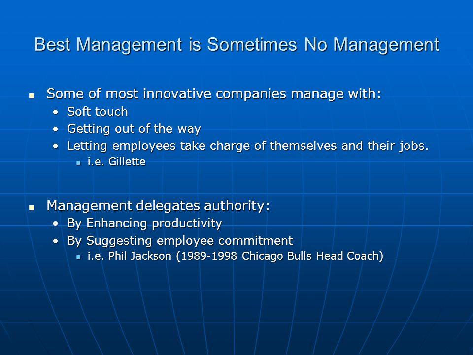 Best Management is Sometimes No Management