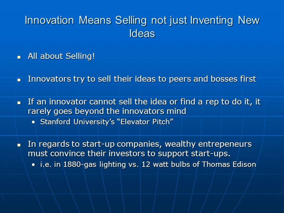 Innovation Means Selling not just Inventing New Ideas
