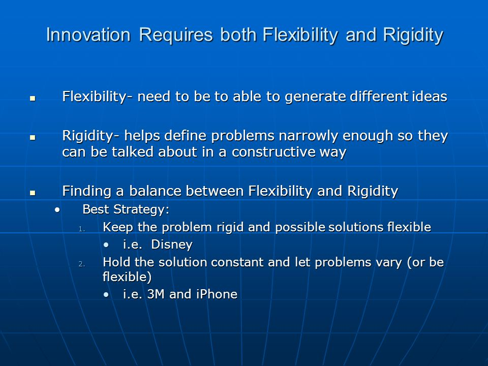 Innovation Requires both Flexibility and Rigidity