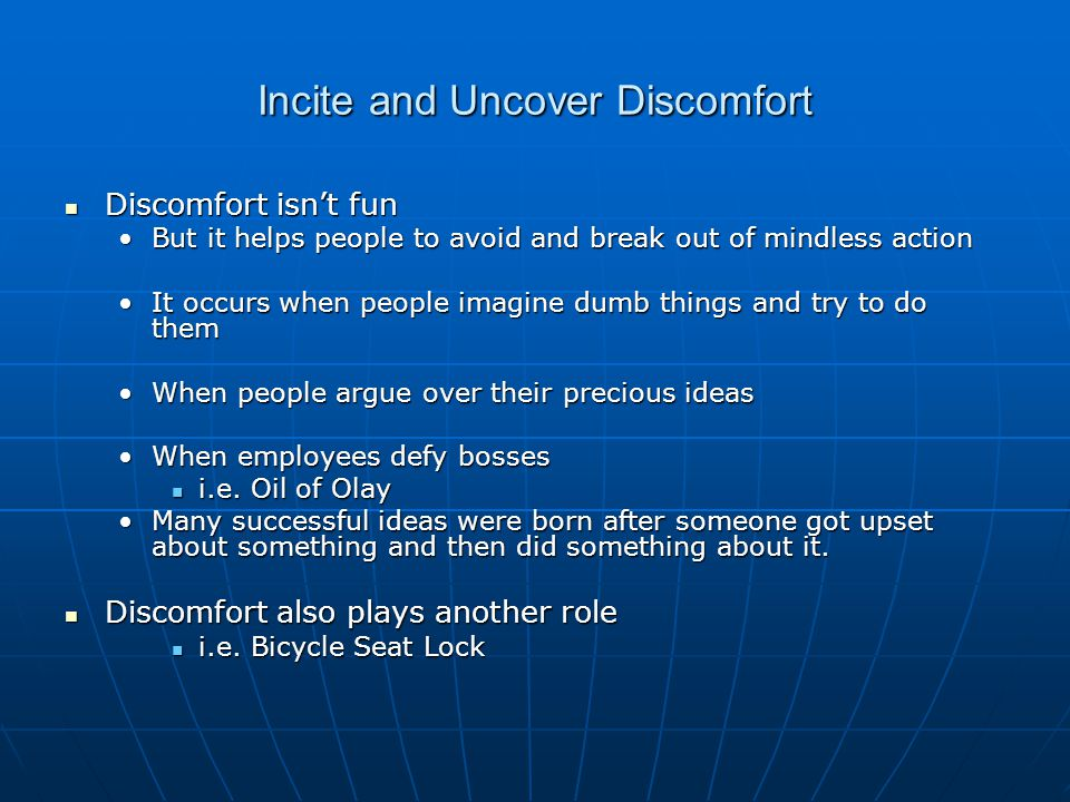 Incite and Uncover Discomfort