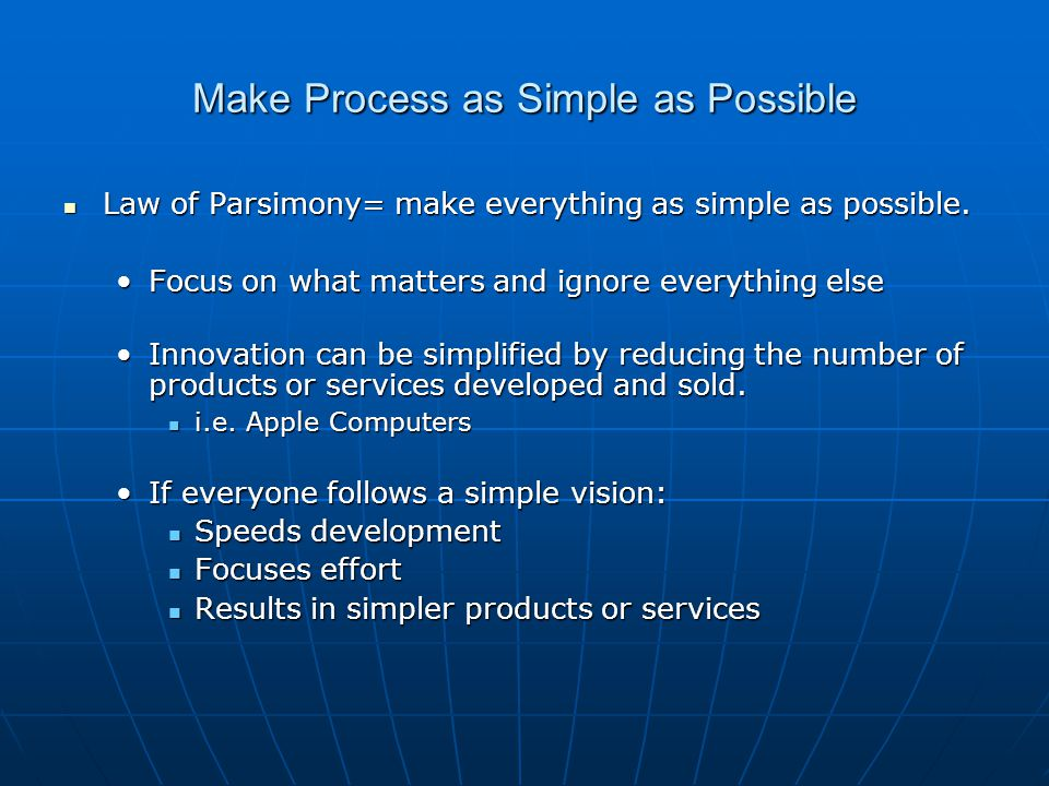 Make Process as Simple as Possible