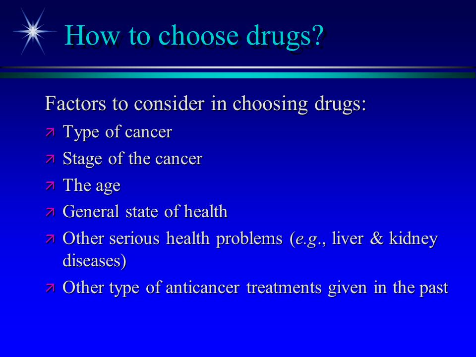How to choose drugs Factors to consider in choosing drugs: