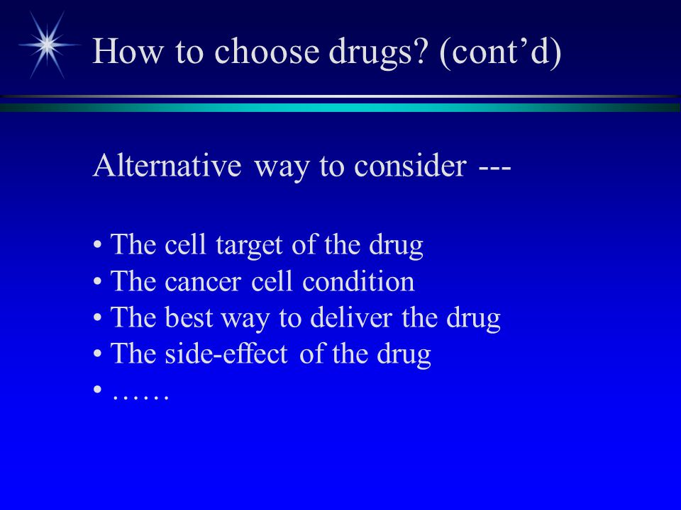 How to choose drugs (cont'd)