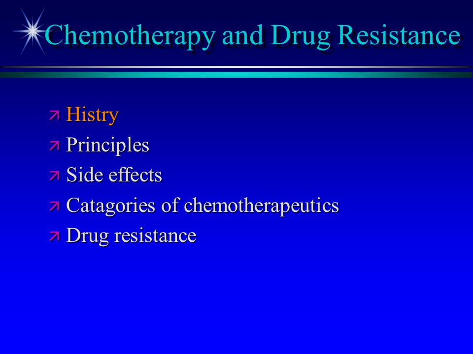 Chemotherapy and Drug Resistance