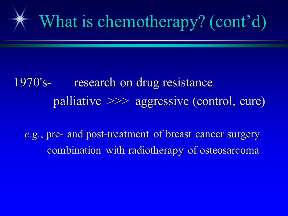 What is chemotherapy (cont'd)