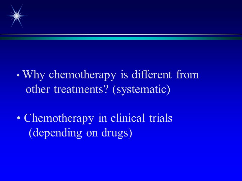 other treatments (systematic) Chemotherapy in clinical trials