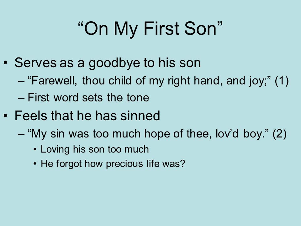 On My First Son Serves as a goodbye to his son