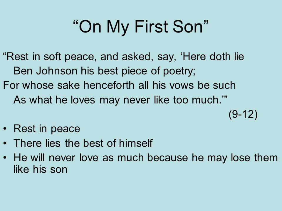 On My First Son Rest in soft peace, and asked, say, 'Here doth lie