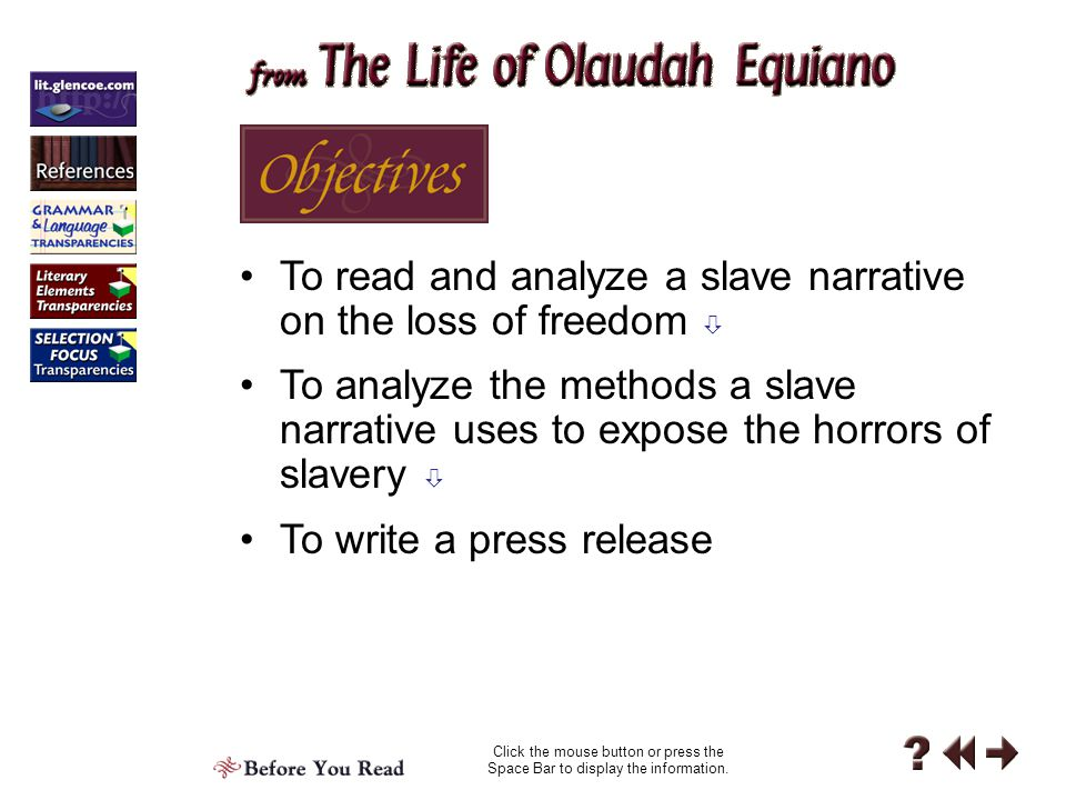 To read and analyze a slave narrative on the loss of freedom 