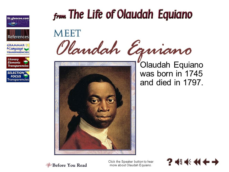 Click the Speaker button to hear more about Olaudah Equiano.