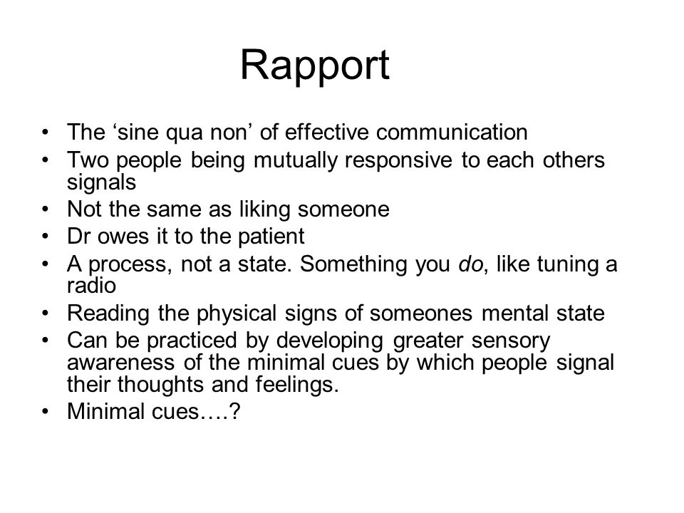 Rapport The 'sine qua non' of effective communication